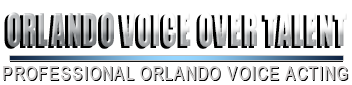Contact Orlando voice over and Orlando voice acting by professional Orlando Voice Over Talent.